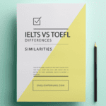What Is The Difference Between IELTS And TOEFL? 4